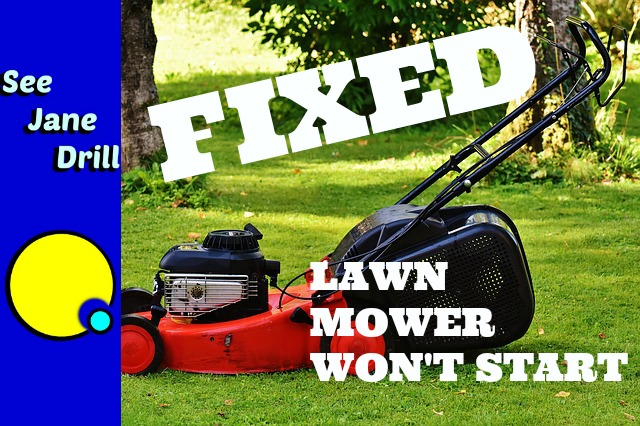 What To Do If Your Lawnmower Won U0026 39 T Start